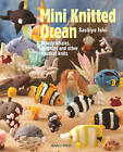 Mini Knitted Ocean: Woolly Whales, Dolphins and Other Nautical Knits by Sachiyo Ishii (Paperback, 2016)