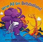 We've All Got Bellybuttons! by David Martin (Paperback, 2005)