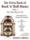 The Trivia Book of Rock 'n' Roll Music 9780595456819 by Jimmy Correa Paperback
