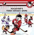 Puckster's First Hockey Game by Lorna Schultz-Nicholson (Paperback / softback)
