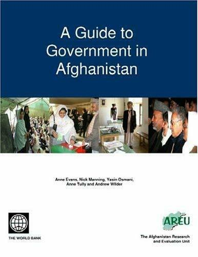 A Guide to Government in Afghanistan by Evans, Anne