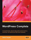 Wordpress Complete: A Comprehensive, Step-by-Step Guide on How to Set Up, Customize, and Market Your Blog Using WordPres by Hasin Hayder (Paperback, 2006)