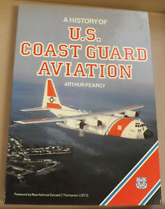 A-History-of-United-States-Coastguard-Aviation-by-Arthur-Pearcy-NEW-HB-w-DJ