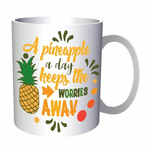 A pineapple a day keeps worries Ceramic 11oz Mug gg919