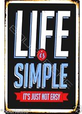 20X30cm Tin Metal Sign LIFE IS SIMPLE OLD STYLE HOME CAFE BAR CLUB PUB Wall T-24