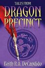 Tales from Dragon Precinct by Keith R a DeCandido (Paperback / softback, 2013)