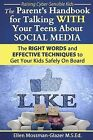 The Parent's Handbook for Talking with Your Teens about Social Media: The Right Words and Effective Techniques to Get Your Kids Safely on Board by Ellen Mossman-Glazer M S Ed (Paperback / softback, 2014)