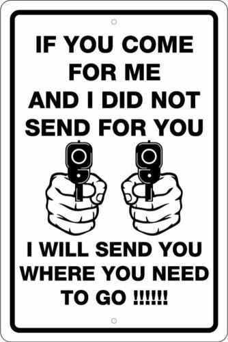 "HAND GUNS PISTOLS IF YOU COME FOR ME 12/""X18/"" ALUM SIGN 2ND AMENDMENT"
