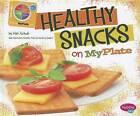 Healthy Snacks on MyPlate by Mari Schuh (Hardback, 2012)
