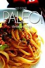 No-Cook Paleo! - Dinner Recipes by Ben Plus Publishing (Paperback / softback, 2013)
