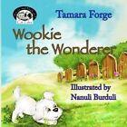 Wookie the Wonderer by Tamara Forge (Paperback / softback, 2014)