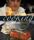 Cooking with Michael Elfwing by Michael Elfwing (Hardback, 2011)