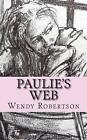 Paulie's Web by Wendy Robertson (Paperback / softback, 2013)