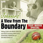 Johnners' a View from the Boundary Test Match Special by Barry Johnston (CD-Audio, 2011)