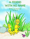 A Friend with No Name by Mrs a (Paperback / softback, 2006)