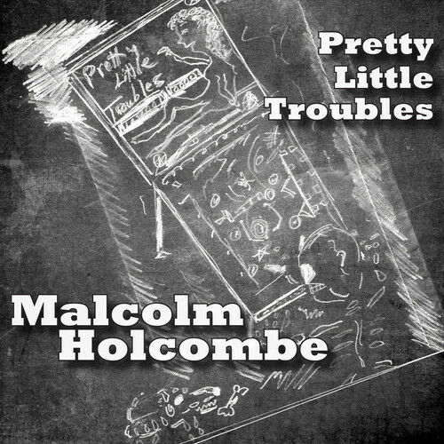 Malcolm Holcombe - Pretty Little Troubles [New CD]