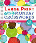 Large Print Easy Monday Crosswords No. 2 by Sterling Publishing Co Inc (Paperback, 2013)