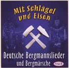 Mit Schlägel Und Eisen von Bergmannslieder Und Märsche,Various Artists (2009)