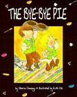 The Bye Bye Pie by Sharon Jennings, Ruth Ohi (Paperback, 1999)