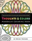 Thoughts & Colors  : Mandalas Coloring Book by Heidi Taylor (Paperback / softback, 2016)
