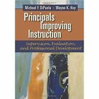 Principals Improving Instruction Supervision, Evaluation, and Professional Development by Michael F DiPaola, Wayne K Hoy (Paperback, 2012)