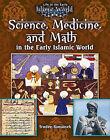 Science, Medicine, and Math in the Early Islamic World by Trudee Romanek (Hardback, 2011)