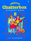 American Chatterbox 5: 5: Student Book: 5 by J. A. Holderness (Paperback, 1997)