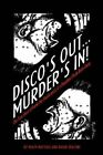 Disco's Out... Murder's in!: The True Story of Frank the Shank and L.A.'S Deadliest Punk Rock Gang by Heath Mattioli, Dave Spacone (Paperback, 2015)