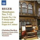 Max Reger - Reger: Monologues Nos. 7-12; Sonata No. 1; Fantasia and Fugue (2013)