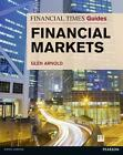 Financial Times Guide to the Financial Markets von Glen Arnold (2012, Taschenbuch)