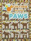 Quilting for The Paws by Duling Karen (author) 9781604601480