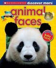 Scholastic Discover More: Animal Faces by Penelope Arlon (Hardback, 2015)