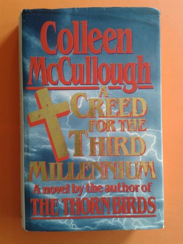 A Creed For The Third Millennium - Colleen McCullough.