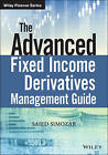 The Advanced Fixed Income and Derivatives Management Guide by Saied Simozar (Mixed media product, 2015)