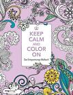 Keep Calm and Color On (2016, Taschenbuch)