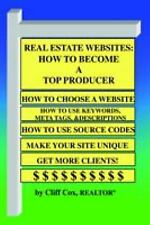 Real Estate Websites: How to Become A Top Producer by Cliff Cox REALTOR...