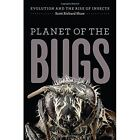 Planet of the Bugs: Evolution and the Rise of Insects by Scott R. Shaw (Hardback, 2014)