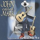 Songs from the Basement by John Called Mark (CD, Jan-2002, Eversong Music)