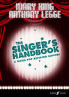 The Singer's Handbook: A Guide for Aspiring Singers by Mary King, Anthony Legge (Paperback, 2007)