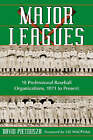 Major Leagues: The Formation, Sometimes Absorption and Mostly Inevitable Demise of 18 Professional Baseball Organizations, 1871 to Present by David Pietrusza (Paperback, 2006)