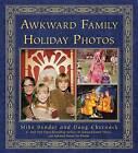 Awkward Family Holiday Photos by Mike Bender, Doug Chernack (Paperback / softback, 2013)
