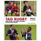 Tag Rugby: Everything You Need to Know to Play and Coach by Jane Liddiard (Paperback, 2014)