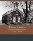 Glengarry Schooldays by Ralph Connor (Paperback / softback, 2010)
