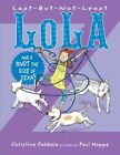 Last-But-Not-Least Lola and a Knot the Size of Texas by Christine Pakkala (Hardback, 2016)