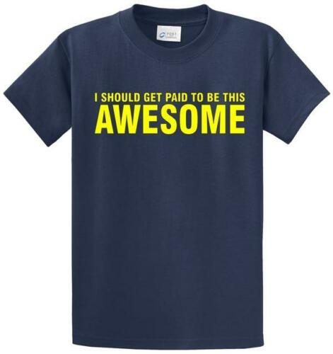 Paid To Be Awesome Printed Tee Shirt for Men in Regular and Big and Tall Sizes
