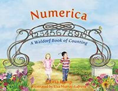 Numerica: A Waldorf Book of Counting by Kemp, Gloria, NEW Book, FREE & FAST Deli