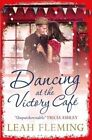 Dancing at the Victory Cafe by Leah Fleming (Paperback, 2016)