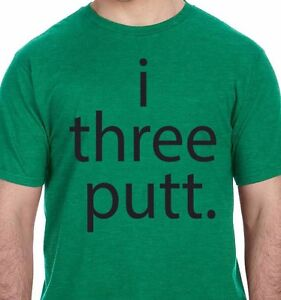 ba02ba95 I Three Putt T-Shirt Funny Golfing summer Father's Day gift drinking ...