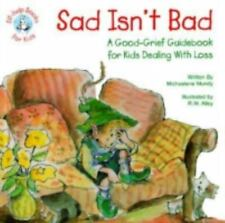 Sad Isn't Bad: A Good-Grief Guidebook for Kids Dealing with Loss (Elf-Help Books