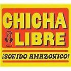 Chicha Libre - Sonido Amazonico! (2008)